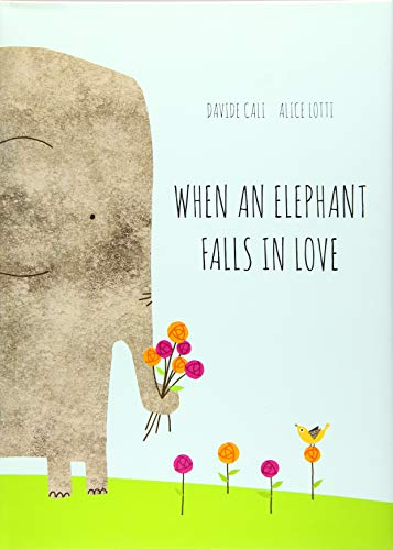 Image of When an Elephant Falls in Love