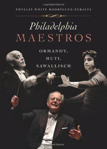 Download Philadelphia Maestros: Ormandy, Muti, Sawallisch pdf epub