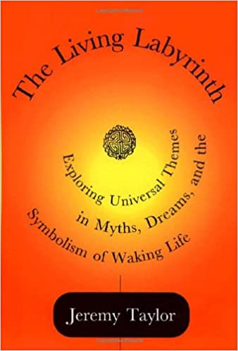 The Living Labyrinth Exploring Universal Themes In Myths Dreams