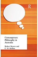 Contemporary Philosophy in Australia (Muirhead Library of Philosophy) Kindle Edition