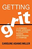 img - for Getting Grit: The Evidence-Based Approach to Cultivating Passion, Perseverance, and Purpose book / textbook / text book