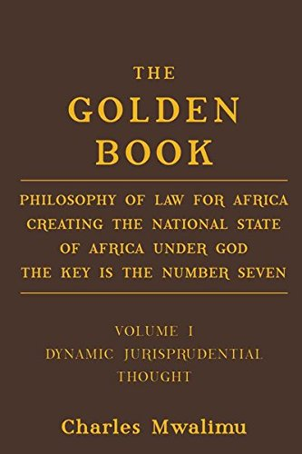The Golden Book: Philosophy of Law for Africa Creating the National State of Africa Under God The Key is the Number Seven