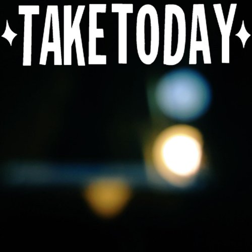 Take Today - Take Today's