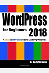 WordPress for Beginners 2018: Subtitle  What's this?   A Visual Step-by-Step Guide to Mastering Wordpress Paperback