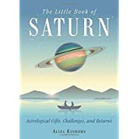 The Little Book of Saturn: Astrological Gifts, Challenges, and Returns