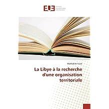 LIBYE À LA RECHERCHE DUNE ORGANISATION TE (LA)