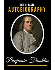 The Classic Autobiography of Benjamin Franklin