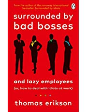 Surrounded by Bad Bosses and Lazy Employees: or, How to Deal with Idiots at Work