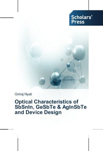 Optical Characteristics of SbSnIn, GeSbTe & AgInSbTe and Device Design pdf