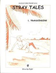 Stray Tales : Transcending
