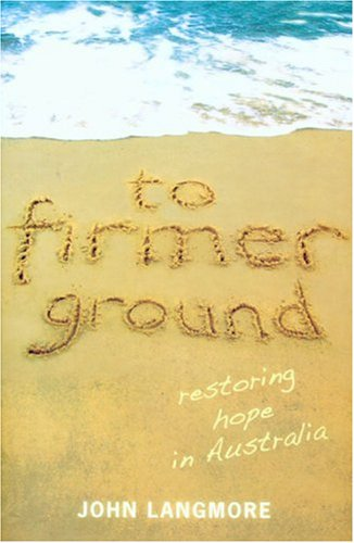 To Firmer Ground: Restoring Hope in Australia pdf