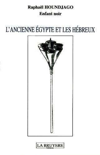 L'ANCIENNE EGYPTE ET LES HEBREUX (French Edition)