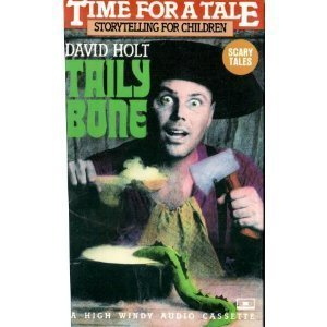 Time for A Tale: Tailybone, Scary Tales by High Windy Audio
