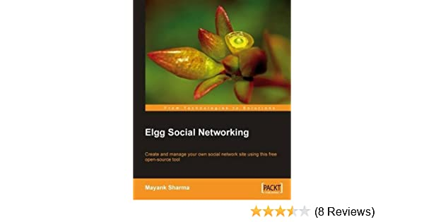 Elgg social networking: create and manage your own social network.