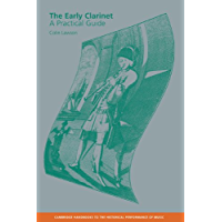 The Early Clarinet: A Practical Guide (Cambridge Handbooks to the Historical Performance of Music) book cover
