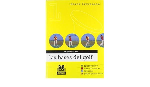 Las Bases del Golf (Spanish Edition): Derek Lawrenson ...