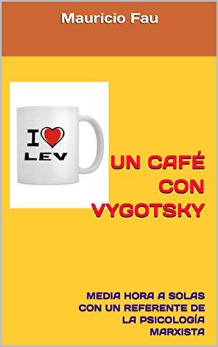 Amazon.com: UN CAFÉ CON VYGOTSKY: MEDIA HORA A SOLAS CON UN ...