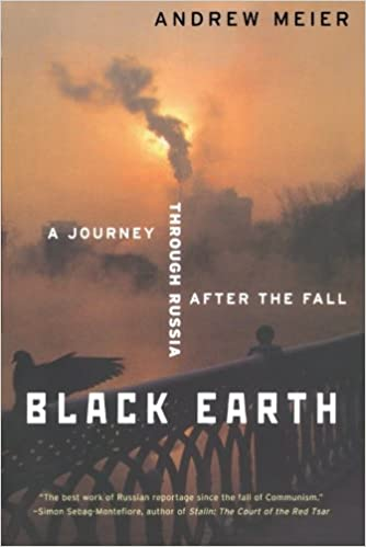 200 Black Earth Journey Through Russia After The Fall Andrew Meier Amazon Com Books