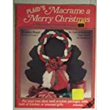 img - for Macrame a Merry Christmas - 21 Macrame Christmas Projects book / textbook / text book