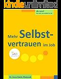 Mehr Selbstvertrauen im Job (do care! - Für mehr Gesundheit im Job 5)