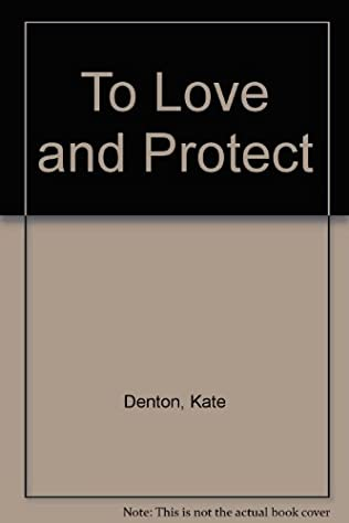 book cover of To Love and Protect