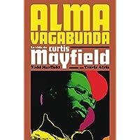 Alma vagabunda: La vida de Curtis Mayfield: 22