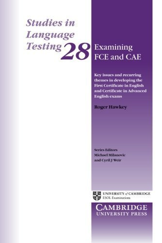 Examining FCE and CAE: Key Issues and Recurring Themes in Developing the First Certificate in English and Certificate in Advanced English Exams (Studies in Language Testing) (v. 28) 1st edition by Hawkey, Roger (2009) Paperback
