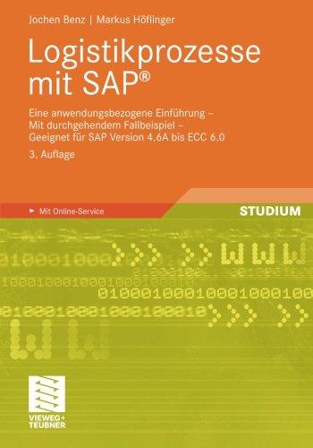 Logistikprozesse mit SAP: Eine anwendungsbezogene Einführung - Mit durchgehendem Fallbeispiel - Geeignet für SAP Version 4.6A bis ECC 6.0 (German Edition) Taschenbuch – 15. März 2011 Jochen Benz Markus Hoflinger Vieweg+Teubner Verlag 3834814849
