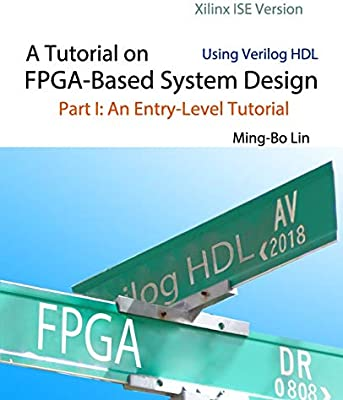 A Tutorial on FPGA-Based System Design Using Verilog HDL ... on