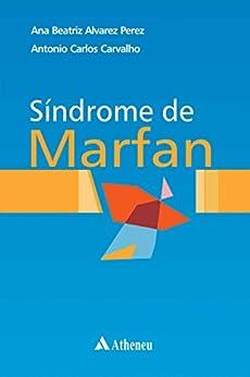 Síndrome de Marfan por [Carvalho, Antonio Carlos]