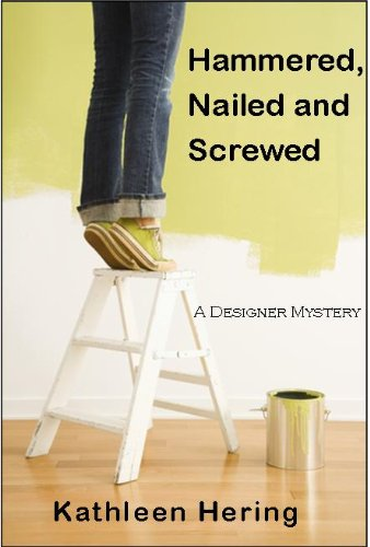hammered-nailed-and-screwed-a-designer-mystery-book-1