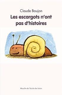 Les Escargots n'ont pas d'histoires par Boujon