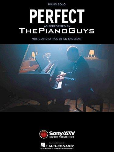 The Piano Guys - Perfect - PIANO SOLO Sheet Music Single (Ed Sheeran Song) (Single Sheet Music)
