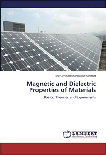 Magnetic and Dielectric Properties of Materials: Basics, Theories and Experiments