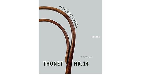 Perfektes Design Thonet Nr 14 9783735601193 Amazoncom Books