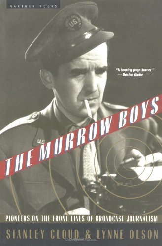 The Murrow Boys: Pioneers on the Front Lines of Broadcast Journalism by Mariner Books