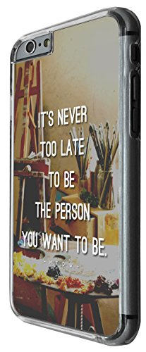 1211 - Quote Its never too late to be the person You Want to Be Design For iphone 6 Plus / iphone 6 Plus S 5.5'' Fashion Trend CASE Back COVER Plastic&Thin Metal -Clear