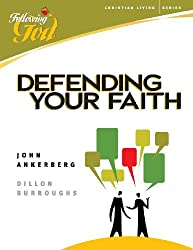 Defending Your Faith (Following God Christian Living Series)
