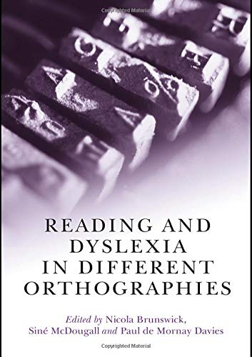 Reading and Dyslexia in Different Orthographies Nicola Brunswick