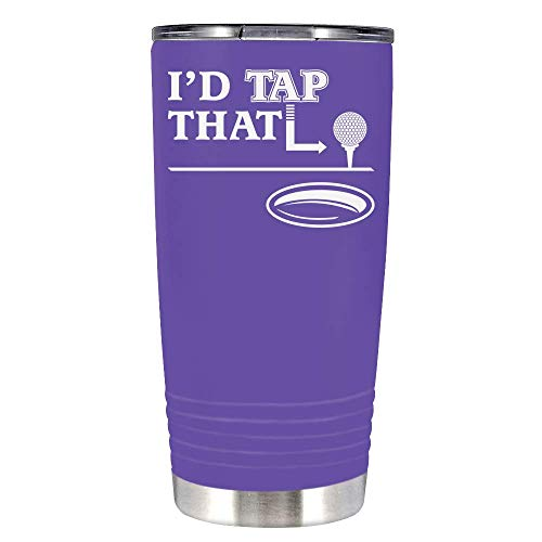 I'd Tap That Golf Ball on Purple 20 oz Stainless Steel Tumbler with LI'd - Insulated Cup - Travel Mug - Golf Gift