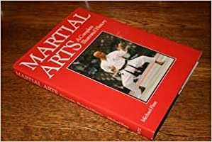 Martial Arts: A Complete Illustrated History