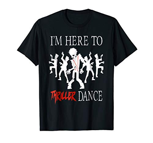 I'm Here To Thriller Dance Lazy Halloween Costume T-Shirt]()