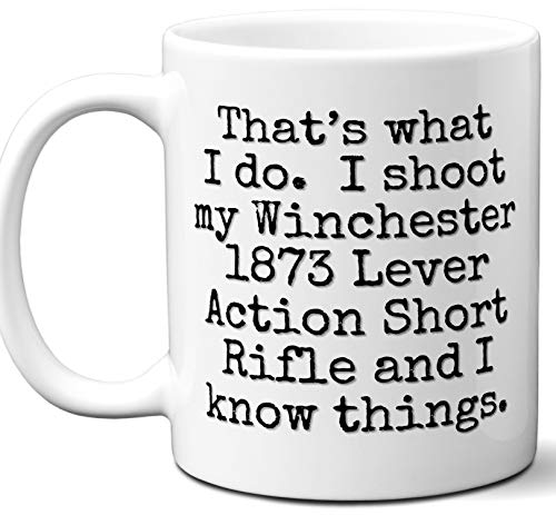 - Gun Gifts For Men, Women. Winchester 1873 Lever Action Short Rifle That's What I Do Coffee Mug, Cup. Gun Accessories For Rifle, Carbine, Lover, Fan. Scope, Mag, Magazine, Bag, Sling, Cleaning,
