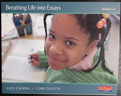 Breathing Life Into Essays (Grades 3-5)