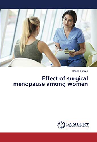 Effect of surgical menopause among women by LAP LAMBERT Academic Publishing