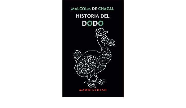 Amazon.com: Historia del Dodo (Spanish Edition) eBook: Malcolm de Chazal, Óscar Cuadrado Mendoza: Kindle Store
