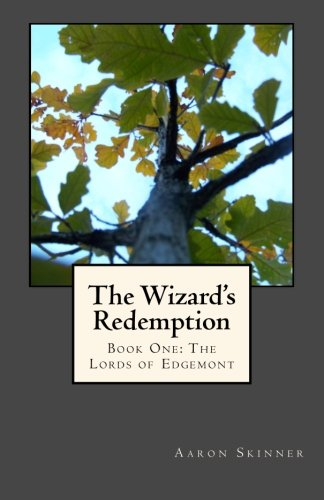 The Wizard's Redemption: Book One: The Lords of Edgemont