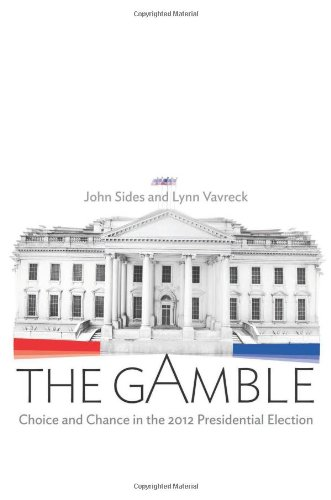 Image of The Gamble: Choice and Chance in the 2012 Presidential Election