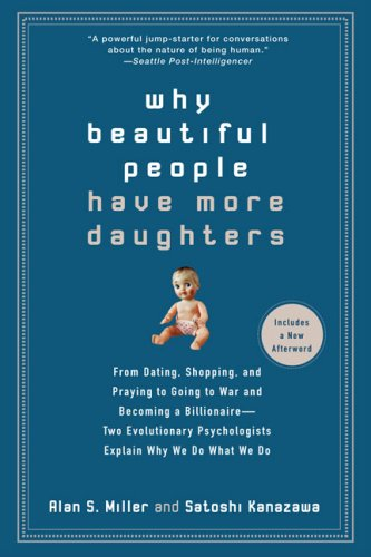 Why Beautiful People Have More Daughters: From Dating, Shopping, and Praying to …