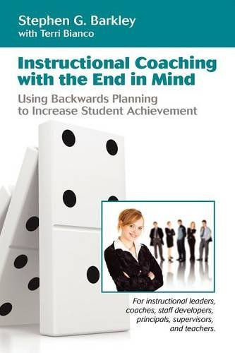 Instructional Coaching with the End in Mind by Stephen G. Barkley (2011-10-17)